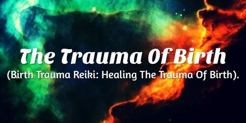 Trauma Of Birth Reiki Attunement